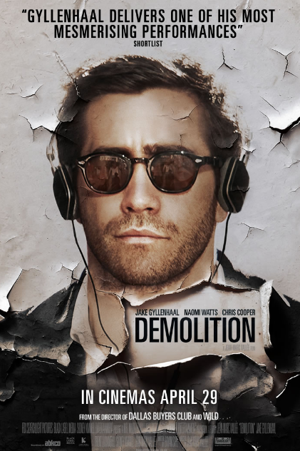 Demolition (2015, dir. Jean-Marc Vallee)