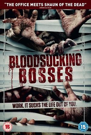 Bloodsucking Bosses (AKA Bloodsucking Bastards) (2016, dir. Brian James O'Connell)