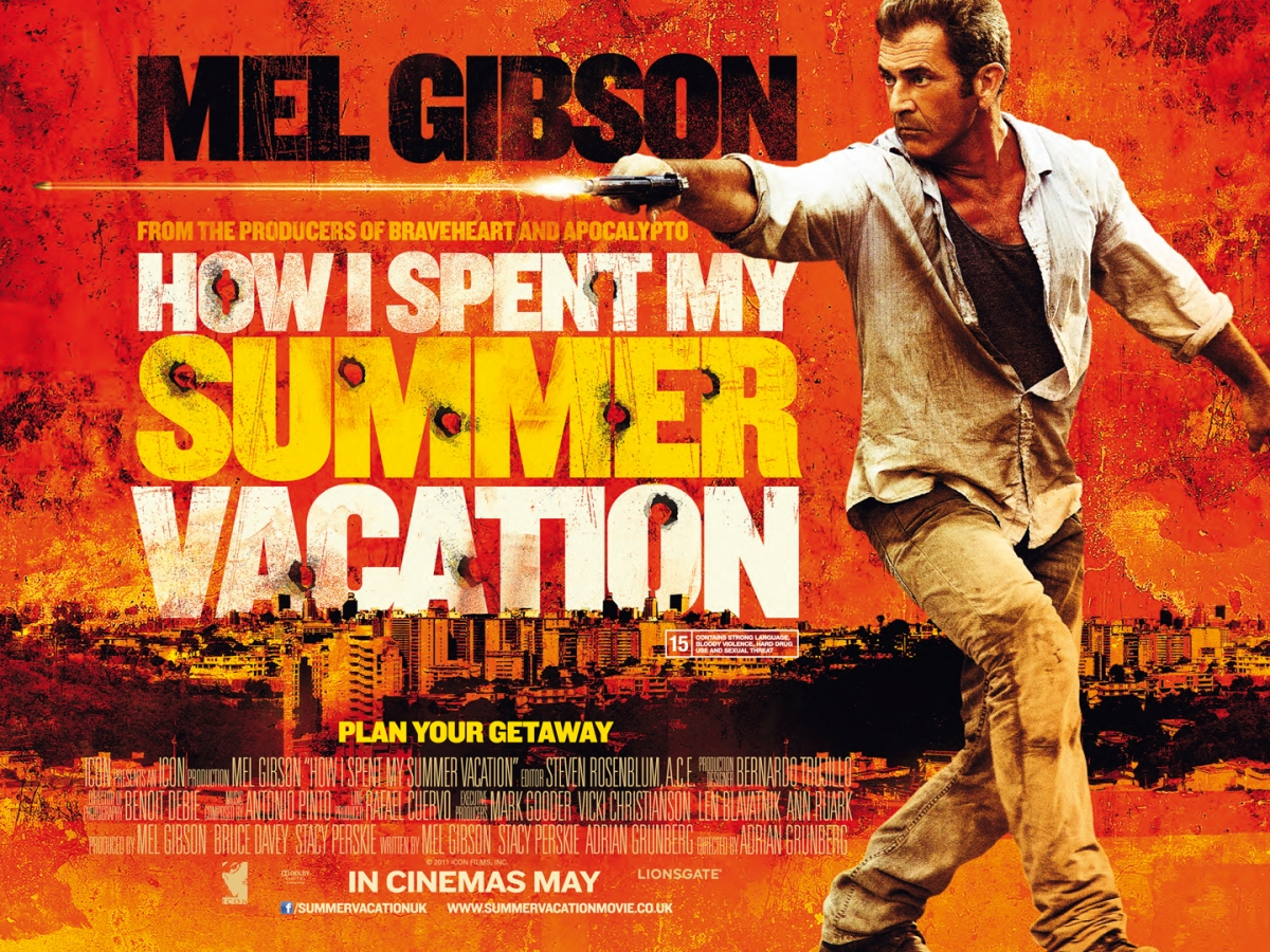How I Spent My Summer Vacation (AKA Get The Gringo) (2012, dir. Adrian Grunberg)