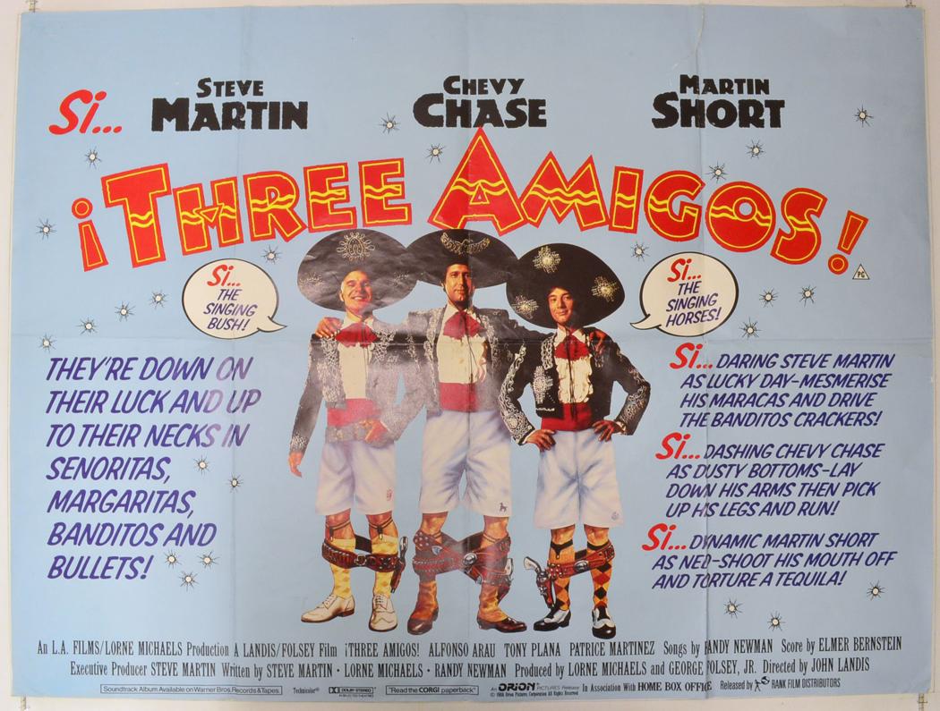 ¡Three Amigos! (1986, dir. JohnLandis)