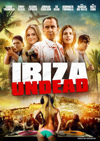 Ibiza Undead (2016, dir. Andy Edwards)