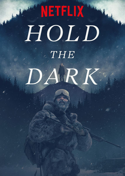 Hold The Dark (2018, dir. Jeremy Saulnier)