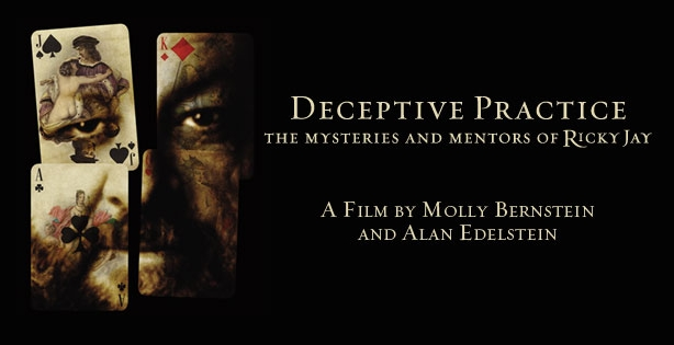Deceptive Practice: The Mysteries and Mentors of Ricky Jay (2012, dir. Molly Bernstein & Alan Edelstein)