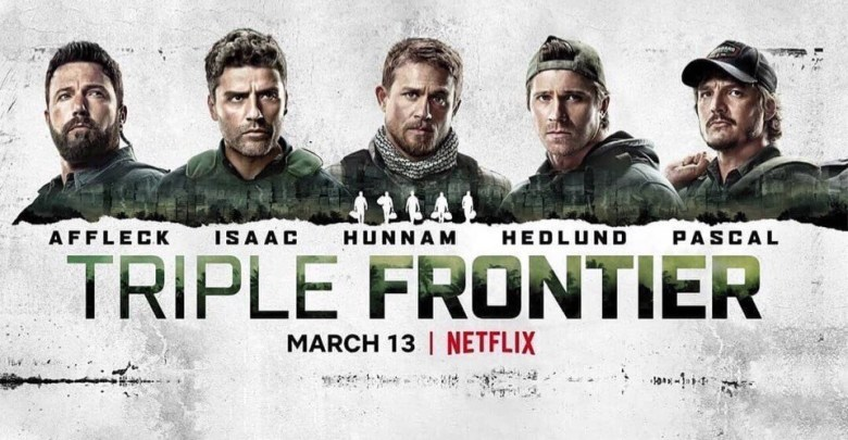 Triple Frontier (2019, dir. JC Chandor)