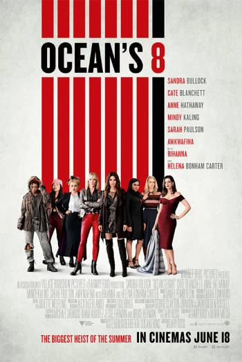 Ocean's Eight [AKA Ocean's 8] (2018, dir. Gary Ross)