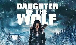 Daughter of the Wolf (2019, dir. David Hackl)
