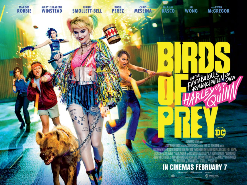 Birds of Prey (and the Fantabulous Emancipation of One Harley Quinn) [AKA Birds of Prey / Harley Quinn: Birds of Prey] (2020, dir. Cathy Yan)