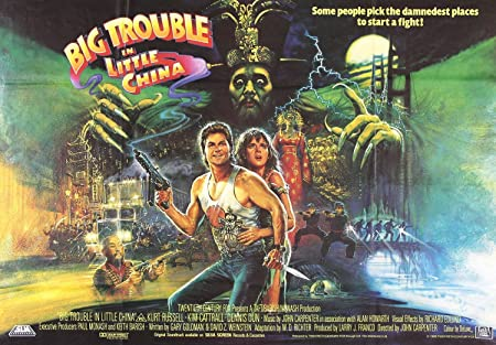 Big Trouble in Little China (1986, dir. John Carpenter)
