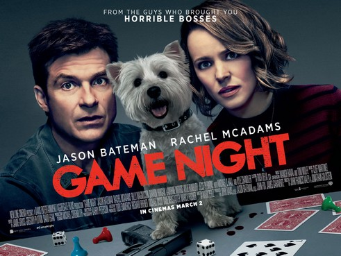 Game Night (2018, dir. John Francis Daley & Jonathan Goldstein)