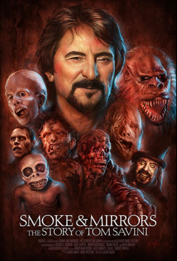 Smoke and Mirrors: The Story of Tom Savini (2019, dir. Jason Baker)
