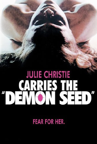 Demon Seed (1977, Dir. Donald Cammell)