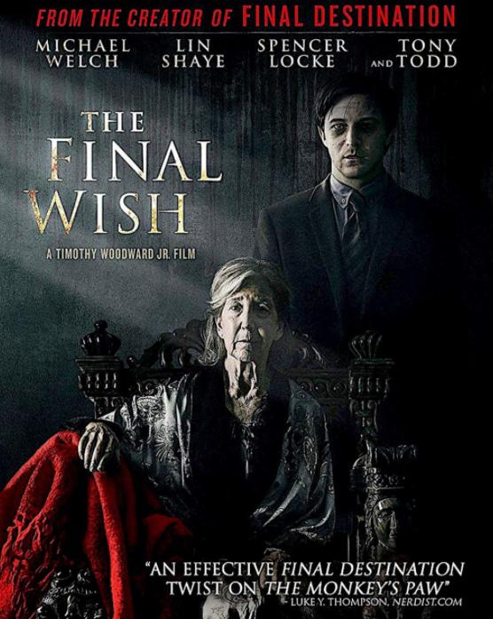 The Final Wish (2018, dir. Timothy Woodward,Jr)