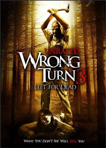 Wrong Turn 3: Left for Dead (2009, dir. Declan O'Brien)