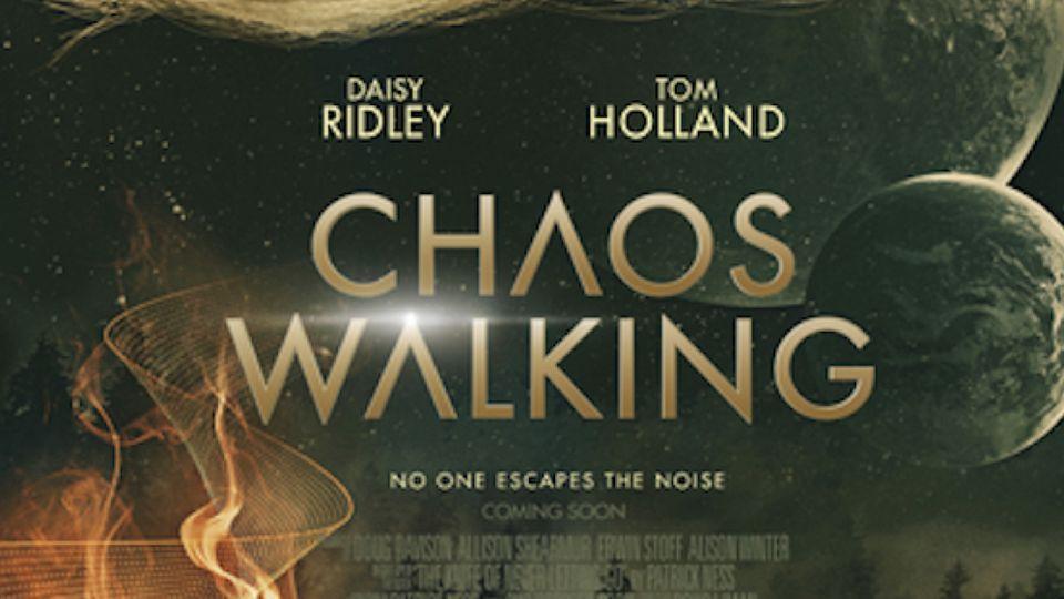 Chaos Walking (2021, dir. Doug Liman [and FedeAlvarez])