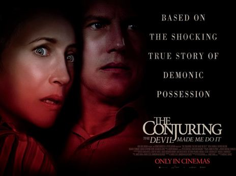 The Conjuring: The Devil Made Me Do It [AKA The Conjuring 3] (2021, dir. MichaelChaves)