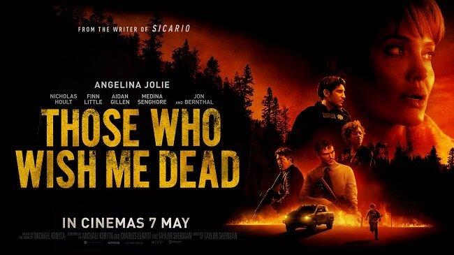 Those Who Wish Me Dead (2021, dir. TaylorSheridan)